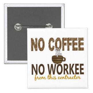 No Coffee No Workee Contractor Pins