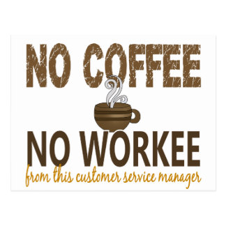 No Coffee No Workee Customer Service Manager Postcard
