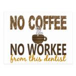 No Coffee No Workee Dentist