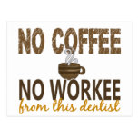 No Coffee No Workee Dentist Post Card