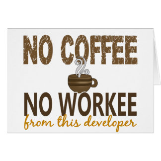 No Coffee No Workee Developer Cards