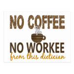 No Coffee No Workee Dietician