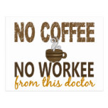 No Coffee No Workee Doctor