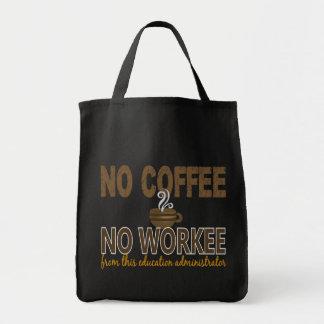 No Coffee No Workee Education Administrator Bag