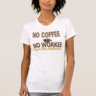 No Coffee No Workee Electrician Tees