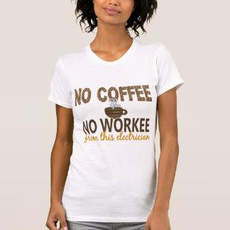 No Coffee No Workee Electrician Tee Shirts