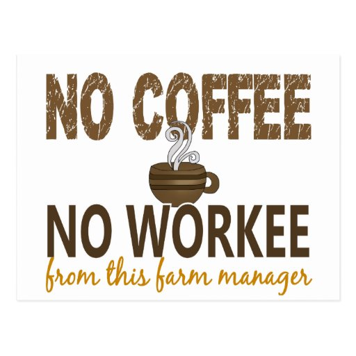 No Coffee No Workee Farm Manager Postcard