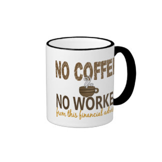 No Coffee No Workee Financial Advisor Ringer Coffee Mug