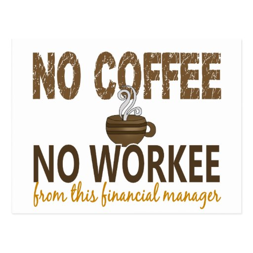 No Coffee No Workee Financial Manager Postcards