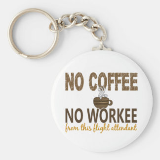 No Coffee No Workee Flight Attendant Basic Round Button Key Ring
