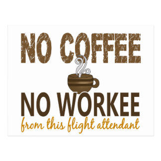 No Coffee No Workee Flight Attendant Post Cards