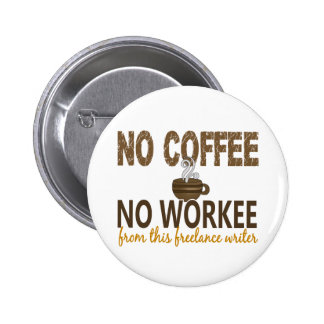 No Coffee No Workee Freelance Writer Pin