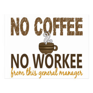 No Coffee No Workee General Manager Postcards