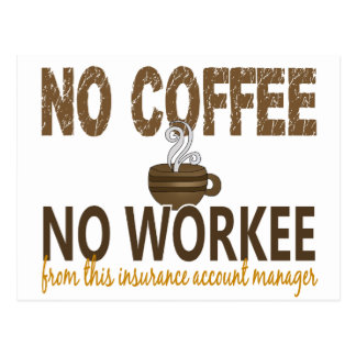 No Coffee No Workee Insurance Account Manager Postcard