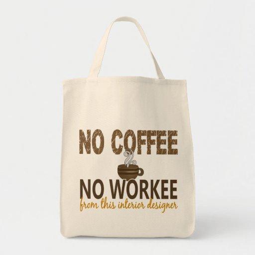 No Coffee No Workee Interior Designer Bag