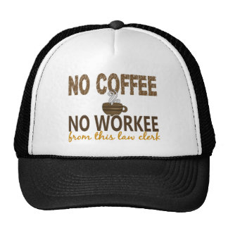 No Coffee No Workee Law Clerk Cap