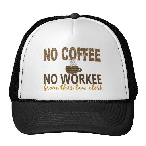 No Coffee No Workee Law Clerk Mesh Hats