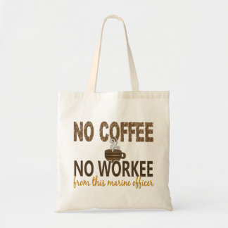 No Coffee No Workee Marine Officer Bags