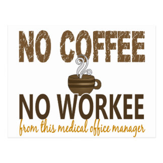 No Coffee No Workee Medical Office Manager Postcard