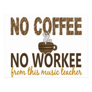 No Coffee No Workee Music Teacher Postcard