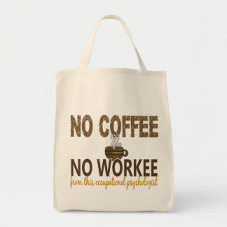 No Coffee No Workee Occupational Psychologist Canvas Bag