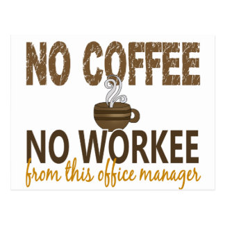 No Coffee No Workee Office Manager Postcard