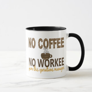 No Coffee No Workee Operations Manager Mug