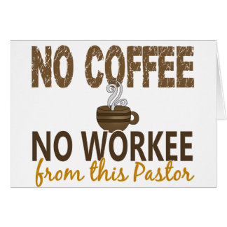 No Coffee No Workee Pastor Cards
