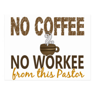 No Coffee No Workee Pastor Post Card