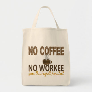 No Coffee No Workee Payroll Assistant