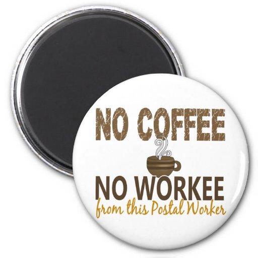 No Coffee No Workee Postal Worker Refrigerator Magnet