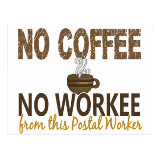 No Coffee No Workee Postal Worker Post Cards