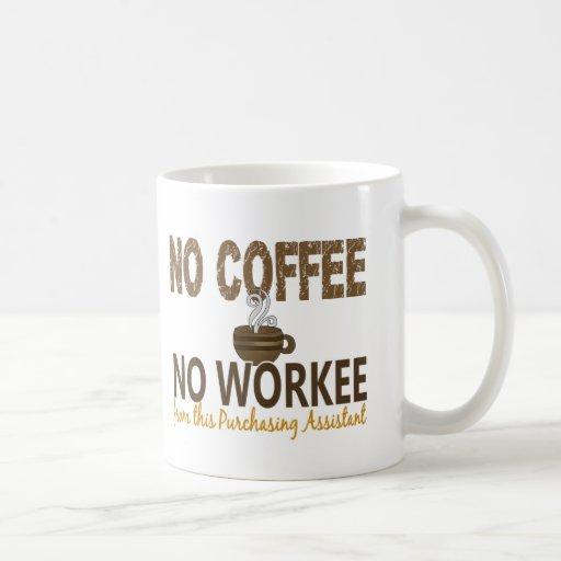 No Coffee No Workee Purchasing Assistant Coffee Mug