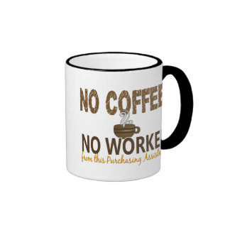 No Coffee No Workee Purchasing Assistant Coffee Mugs