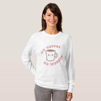 No coffee, No workee T-Shirt