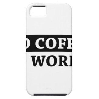 No Coffee No Workee Tough iPhone 5 Case