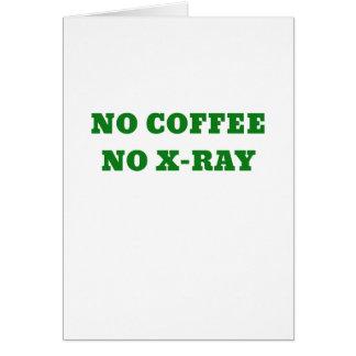 No Coffee No X-Ray Card