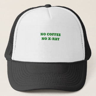 No Coffee No X-Ray Trucker Hat