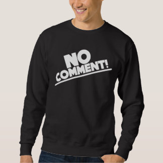 NO COMMENT! team tonya harding 1994 Sweatshirt