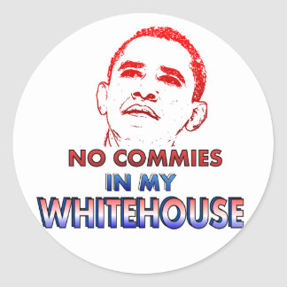 No Commies in my Whitehouse Round Sticker