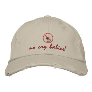 no_crybabies, no cry babies! embroidered hat
