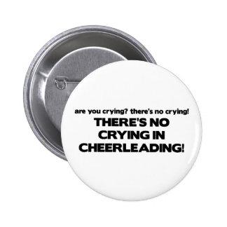 No Crying - Cheerleading 6 Cm Round Badge