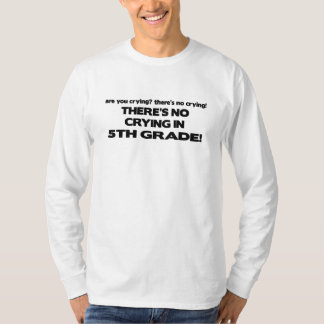 No Crying in 5th Grade T-Shirt