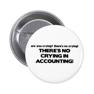No Crying in Accounting 6 Cm Round Badge