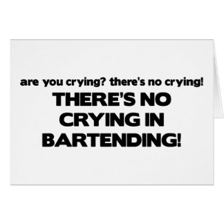 No Crying in Bartending Card