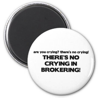 No Crying in Brokering Magnet