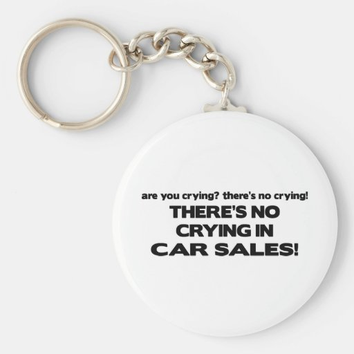 No Crying in Car Sales Keychain
