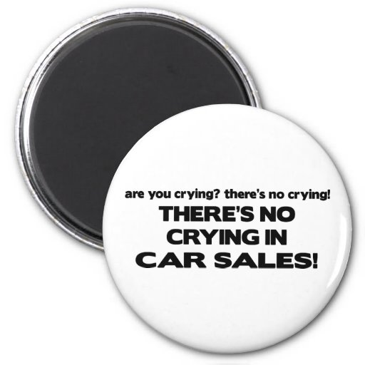 No Crying in Car Sales Magnet