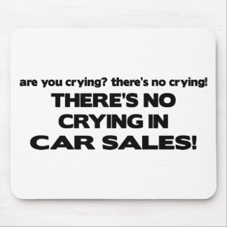 No Crying in Car Sales Mouse Pad