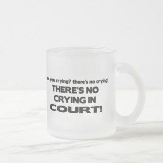No Crying in Court Frosted Glass Mug